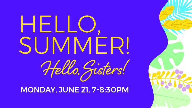 Hello, Summer! Hello, Sisters!